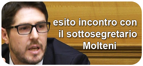 Esito incontro con il sottosegretario Molteni